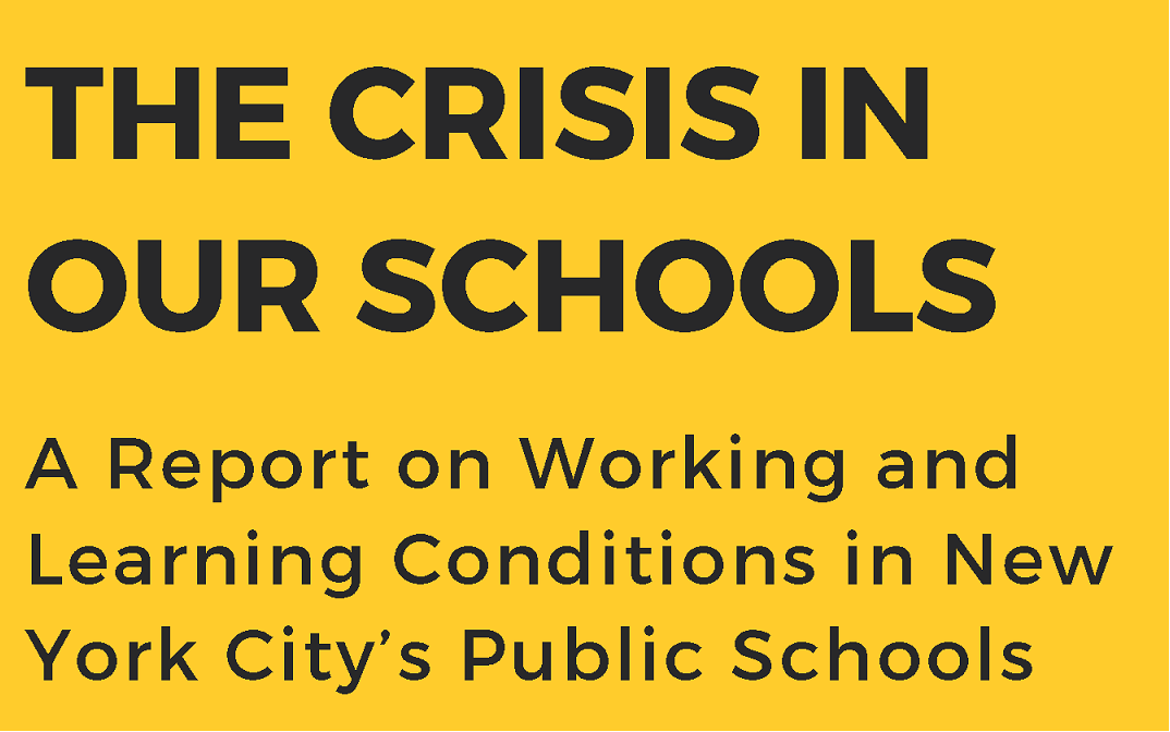 The Crisis in Our Schools: A Report on Working and Learning Conditions in New York City's Public Schools